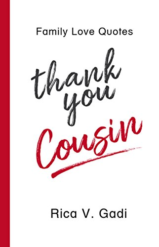 Amazon Com Family Love Quotes Thank You Cousin Tidbits Of What I Am Thankful To You For Cousin Family Love Love Quotes Cousin Quotes Family Book 1 Ebook Gadi Rica V Kindle