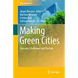 Making Green Cities: Concepts, Challenges and Practice (Cities and Nature)