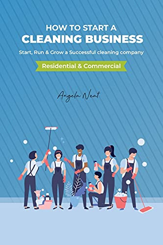 Compare Textbook Prices for How to start a cleaning business - Start, Run & Grow a Successful cleaning company Residential & commercial  ISBN 9781800495555 by Neat, Angela