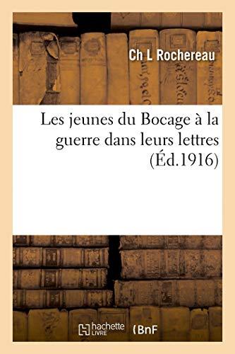 Les jeunes du Bocage à la guerre dans leurs lettres (Histoire)