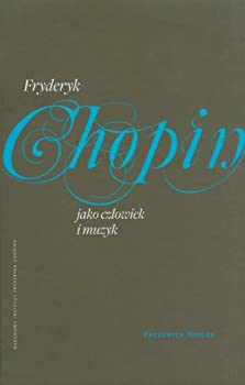 Hardcover Fryderyk Chopin jako czlowiek i muzyk Book