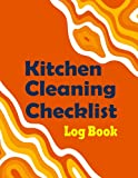 Kitchen Cleaning Checklist Log Book: Daily, Weekly and Monthly Cleaning Planner for Any Commercial Kitchen or Business   Weekly Kitchen Cleaning ... Supplies & Inventory : 8.5 X 11 ' 120 Pages