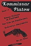 Kommissar Platow - Buch 1-3.: Sieben Schüsse im Stadtwald. Das Grab am Kapellenberg. Endstation Hauptwache.