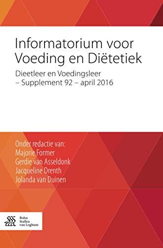 Informatorium voor Voeding en Diëtetiek: Dieetleer en Voedingsleer – supplement 92 – april 2016 (Dutch Edition)