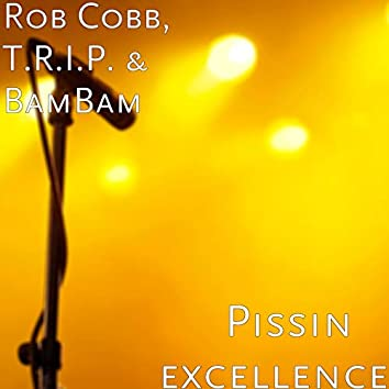 Pissin' excellence