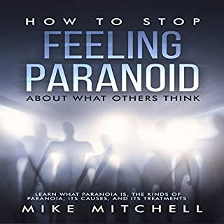 Couverture de How to Stop Feeling Paranoid About What Others Think