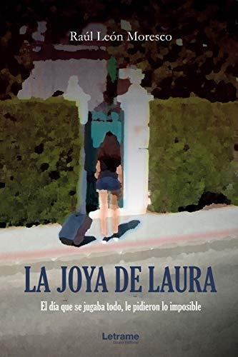 La joya de Laura de Raúl León Moresco