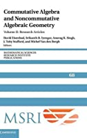 Commutative Algebra and Noncommutative Algebraic Geometry: Volume 2, Research Articles (Mathematical Sciences Research Institute Publications, Series Number 68)