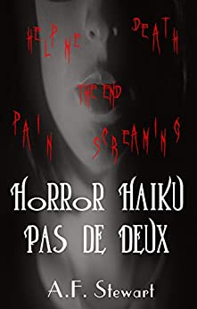 Horror Haiku Pas de Deux by [A. F. Stewart]