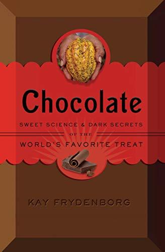 Chocolate: Sweet Science amp Dark Secrets of the World#039s Favorite Treat
