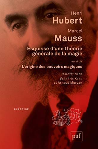 Esquisse d'une théorie générale de la magie (Quadrige) (French Edition)