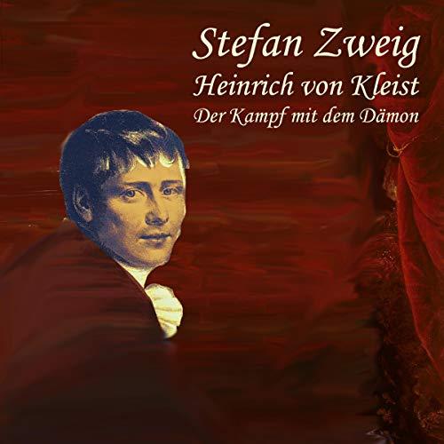 Heinrich von Kleist     Der Kampf mit dem Dämon              Autor:                                                                                                                                 Stefan Zweig                               Sprecher:                                                                                                                                 Jan Koester                      Spieldauer: 2 Std. und 55 Min.     1 Bewertung     Gesamt 5,0