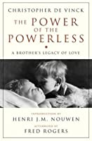 The Power of the Powerless: A Brother's Legacy of Love (Crossroad Book)