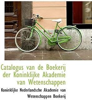 Catalogus Van de Boekerij Der Koninklijke Akademie Van Wetenschappen