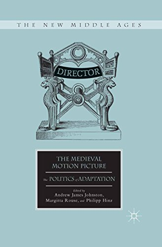 The Medieval Motion Picture: The Politics of Adaptation (The New Middle Ages) (English Edition)