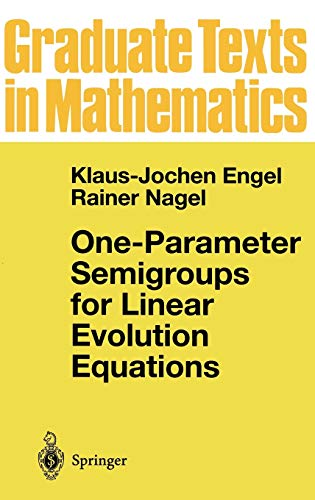 One-Parameter Semigroups for Linear Evolution Equations (Graduate Texts in Mathematics (194), Band 194)