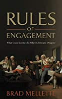 Rules of Engagement: What Grace Looks Like When Christians Disagree