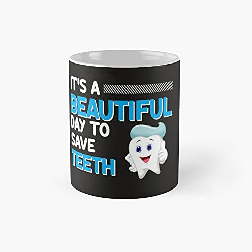 It´s A Beautiful Day To Save Teeth Design Classic Mug - Ceramic Coffee White (11 Ounce) Tea Cup Gifts For Bestie, Mom And Dad, Lover, Lgbt