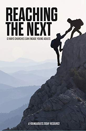 Reaching The Next: 13 Ways Churches Can Engage Young Adults (English Edition)