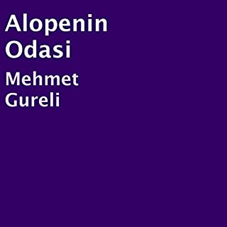 Alopenin Odasi [Alope's Odasi]                   By:                                                                                                                                 Mehmet Gureli                               Narrated by:                                                                                                                                 Alparslan Ali                      Length: 6 mins     15 ratings     Overall 5.0