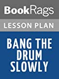 Lesson Plans Bang the Drum Slowly