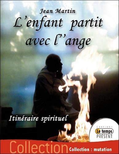 L\'enfant partit avec l\'ange - Itinéraire spirituel
