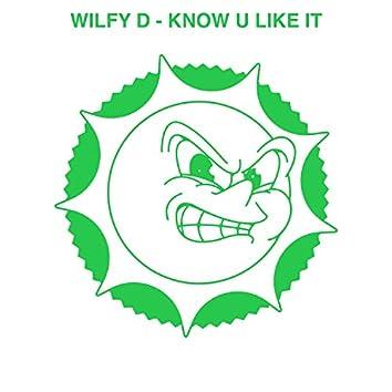 Know U Like It
