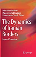 The Dynamics of Iranian Borders: Issues of Contention