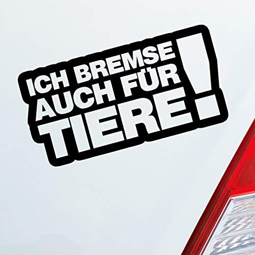 Auto Aufkleber in deiner Wunschfarbe Ich Bremse auch für Tiere! Tierfreund 15x7,5cm Autoaufkleber Sticker Folie