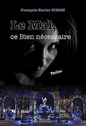 Le mal, ce bien nécessaire (French Edition)