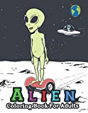 Alien coloring books for adult: UFO Sightings and Roswell Coloring Book with Astronauts, Aliens, Rockets, Planets, Satellites, Spaceships(Aliens Activity Book)