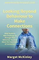Looking Beyond Behaviour to Make Connections