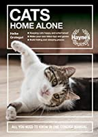 Cats Home Alone: How to keep your home-alone cat happy (Concise Manuals)