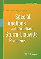 Special Functions and Generalized Sturm-Liouville Problems (Frontiers in Mathematics)