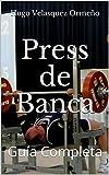 Press de Banca: Guía Completa