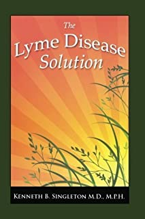 The Lyme Disease Solution by Singleton M.D., Kenneth B. Published by BookSurge Publishing 1st (first) edition (2008) Paperback