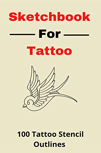 Sketchbook For Tattoo: 100 Tattoo Stencil Outlines: Drawing Exercises For Tattoo Artists