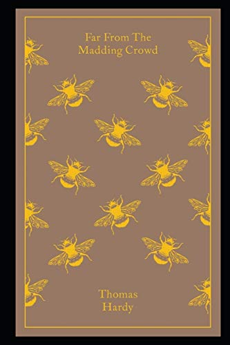 Far from the Madding Crowd By Thomas Hardy The New Updated Annotated Edition