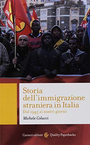 Storia dell'immigrazione straniera in Italia. Dal 1945 ai giorni nostri
