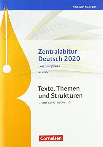 Texte, Themen und Strukturen - Deutschbuch für die Oberstufe - Nordrhein-Westfalen: Zentralabitur Deutsch 2020 - Arbeitsheft - Leistungskurs