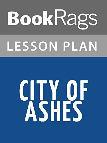 Lesson Plans City of Ashes (English Edition)