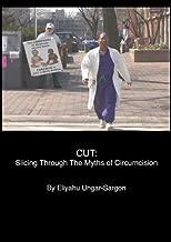 cut slicing through the myths of circumcision