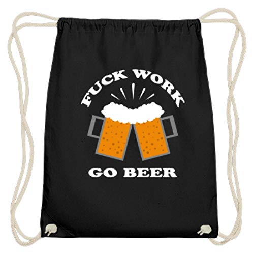 SPIRITSHIRTSHOP Fuck Work Go Beer - Bier, Trinken, Alkohol, Feierabend, Alkoholiker, Saufen, Biersäufer - Baumwoll Gymsac -37cm-46cm-Schwarz