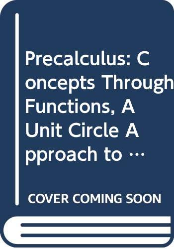 Download Precalculus: Concepts Through Functions, A Unit Circle Approach to Trigonometry, Books a la Carte Edition, and MathXL (12-month access) 0321851919