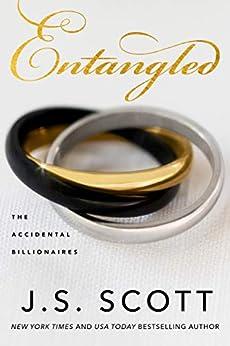 Entangled (The Accidental Billionaires Book 2) (English Edition) van [J. S. Scott]