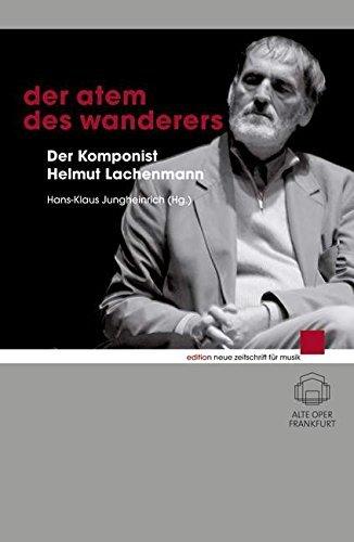 Der Atem des Wanderers: Der Komponist Helmut Lachenmann (edition neue zeitschrift für musik) (2006-06-20)