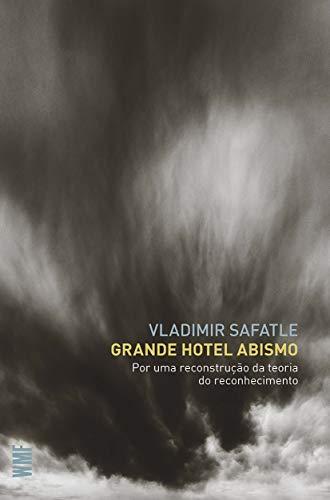 Grande hotel abismo: Por uma reconstrução da teoria do reconhecimento