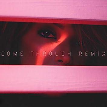 Come Through (Remix)
