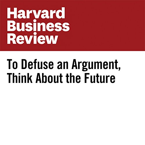 To Defuse an Argument, Think About the Future copertina