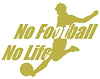 カッティングステッカー No Football No Life (サッカー)・5 約150mmX約195mm ゴールド 金